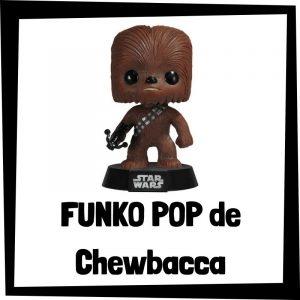 FUNKO POP baratos de Chewbacca de Star Wars - Las mejores figuras funko pop de Chewbacca de Star Wars - FUNKO POP de Chewbacca