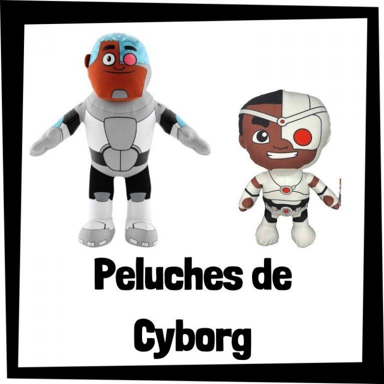 Los mejores peluches de Cyborg